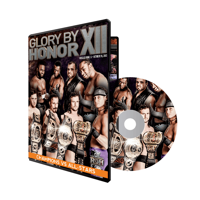 GLORY BY HONOR XII: CHAMPIONS VS ALL STARS - 10/26/13 CHICAGO RIDGE, IL